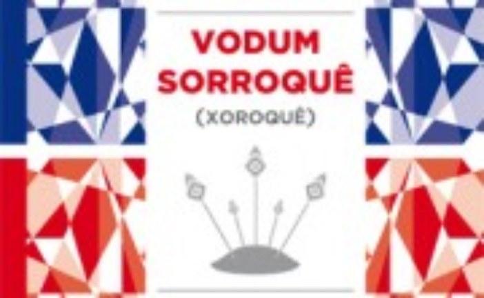 Vodum Sorroquê (Xoroquê) – de Odé Kileuy e Vera de Oxaguiã
